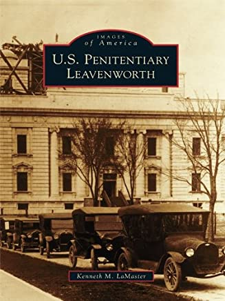 U.S. Penitentiary Leavenworth (Images of America) (English Edition)