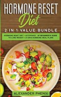 Hormone reset diet 2 in 1 value bundle: Hormone reset diet + Autophagy - #1 beginner's guide to lose weight + 21 days hormone-meal plans