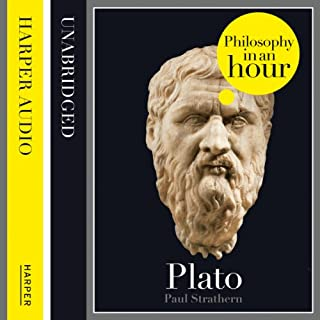 Plato: Philosophy in an Hour                   By:                                                                                                                                 Paul Strathern                               Narrated by:                                                                                                                                 Jonathan Keeble                      Length: 1 hr and 10 mins     110 ratings     Overall 4.3
