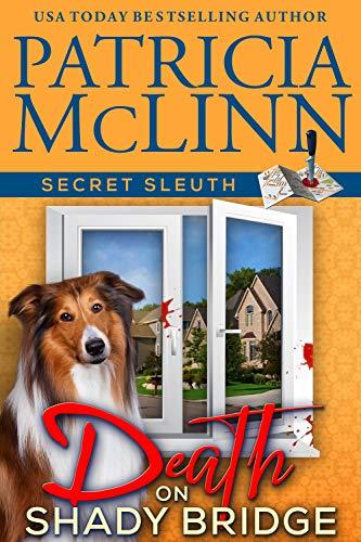 Death on Shady Bridge (Secret Sleuth Book 5) by [Patricia McLinn]