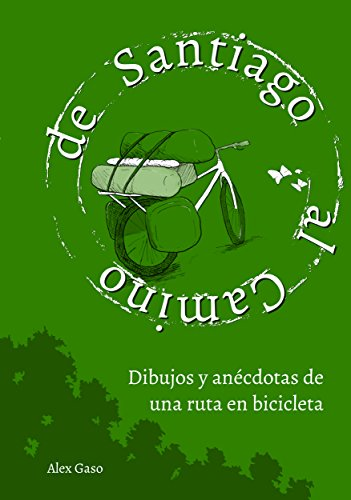 De Santiago al Camino: Dibujos y anécdotas de una ruta en bicicleta eBook: Gaso, Alex: Amazon.es: Tienda Kindle