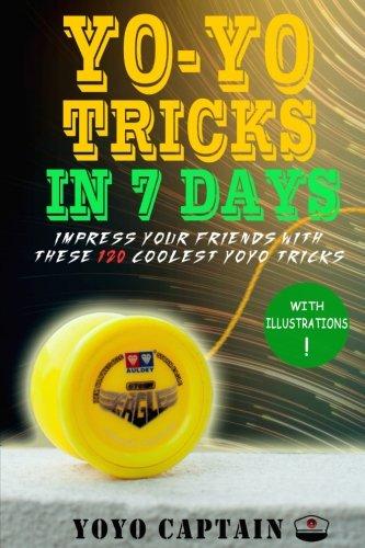 in budget affordable 7 Day Yo-Yo Trick: Surprise your friends with these 120 cool yo-yo tricks