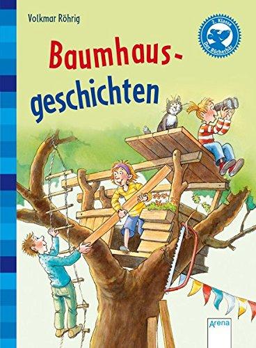 Baumhausgeschichten: Kleine Geschichten für Erstleser (Bücherbär Erstleser / Kurze Geschichten)