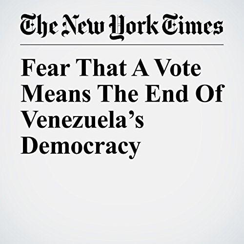 Fear That A Vote Means The End Of Venezuela's Democracy copertina