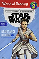 Journey to Star Wars: The Rise of Skywalker Resistance Heroes (Level 2 Reader) (World of Reading)