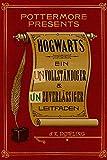 Hogwarts: Ein unvollständiger und unzuverlässiger Leitfaden (Kindle Single) (Pottermore Presents 3) (German Edition)