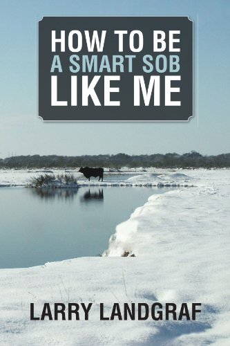 Book: How To Be A Smart SOB Like Me by Larry Landgraf