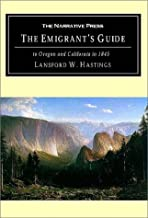 The Emigrants' Guide: To Oregon and California in 1844