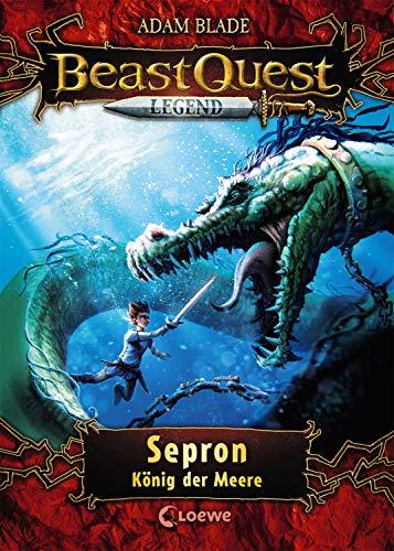 Beast Quest Legend 2 - Sepron, König der Meere: Kinderbuch für Jungen ab 8 Jahre - Mit farbigen Illustrationen