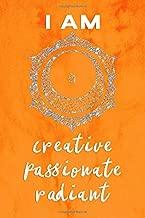 Sacral Chakra Journal: I Am Creative, Passionate, Radiant Svadhisthana Orange Symbol and Positive Affirmation Notebook 100 Page 6 x 9