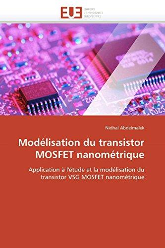 Modélisation du transistor MOSFET nanométrique: Application à l'étude et la modélisation du transistor VSG MOSFET nanométrique (Omn.Univ.Europ.)