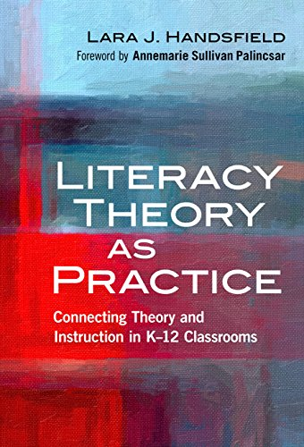 Compare Textbook Prices for Literacy Theory as Practice: Connecting Theory and Instruction in K–12 Classrooms Language and Literacy Series  ISBN 9780807757055 by Handsfield, Lara J.,Sullivan Palincsar, Annemarie