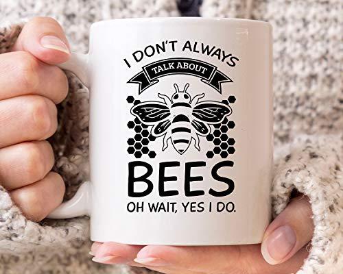 Taza de café de cerámica con texto en inglés 'I Don't Always Talk About Bees para amantes de la miel y las abejas, regalo de apicultura, para hombres y mujeres, 325 ml