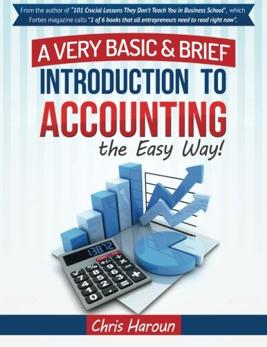 Learn Accounting the Easy Way!: A Basic & Brief Introduction to...