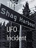 The Shag Harbour UFO Incident
