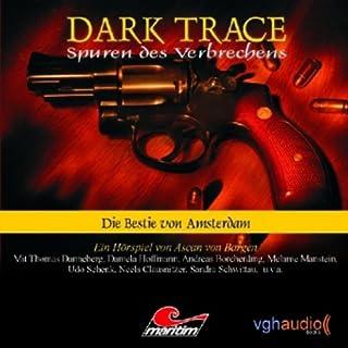 Die Bestie von Amsterdam     Dark Trace 1              Autor:                                                                                                                                 Ascan von Bargen                               Sprecher:                                                                                                                                 Thomas Danneberg                      Spieldauer: 51 Min.     18 Bewertungen     Gesamt 3,6