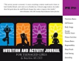 Nutrition and Activity Journal for Teen Girls - Betty Kern