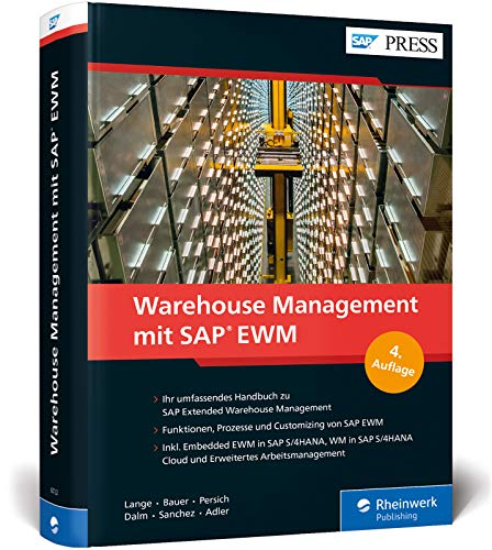 Warehouse Management mit SAP EWM: Prozesse und Customizing der Lagerverwaltung mit SAP Extended Warehouse Management (EWM) 9.5 (SAP PRESS)