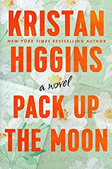 Pack Up the Moon by [Kristan Higgins]