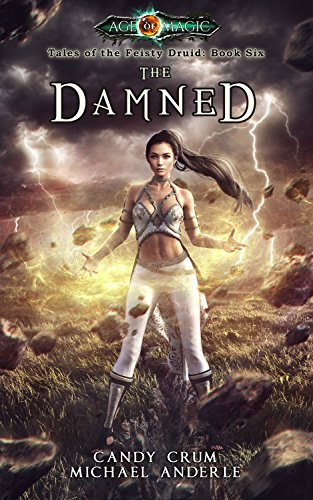 The Damned: Age Of Magic - A Kurtherian Gambit Series (Tales of the Feisty Druid Book 6) (English Edition)