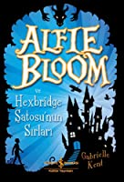 Alfie Bloom ve Hexbridge Satosu'nun Sirlari