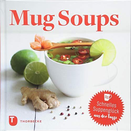 Mug Soups: Schnelles Suppenglück aus der Tasse