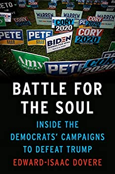 Battle for the Soul  Inside the Democrats  Campaigns to Defeat Trump