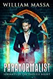 Servants of the Endless Night (The Paranormalist Book 1)