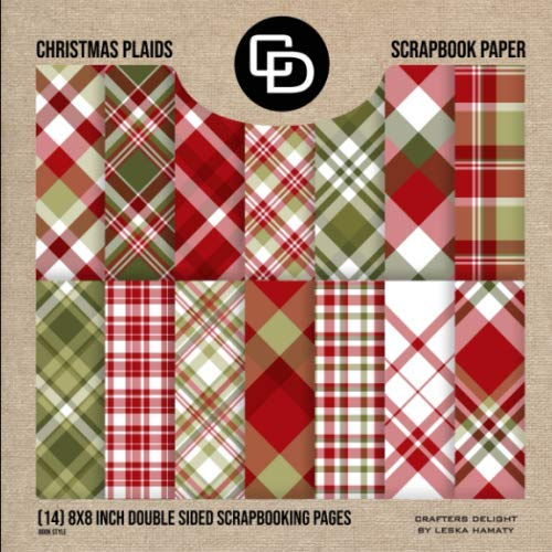 Christmas Plaids Scrapbook Paper (14) 8x8 Inch Double Sided Scrapbooking Pages Book Style: Crafters Delight By Leska Hamaty