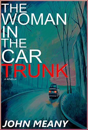 The Woman In The Car Trunk by John Meany ebook deal