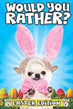 Would You Rather? Easter Edition: The Hilarious Easter Basket Stuffers Gift for Kids (Funny Easter Gifts For Kids)