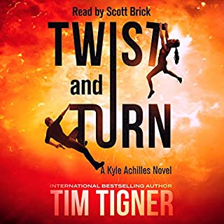 Twist and Turn     Kyle Achilles, Book 4              By:                                                                                                                                 Tim Tigner                               Narrated by:                                                                                                                                 Scott Brick                      Length: 11 hrs and 16 mins     104 ratings     Overall 4.7