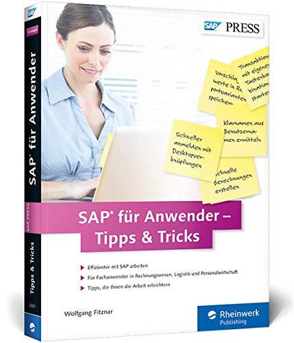 SAP für Anwender – Tipps & Tricks: Best Practices für Einsteiger und Fortgeschrittene: für alle SAP-Module geeignet (SAP PRESS)