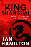The King of Shanghai: The Triad Years (Ava Lee Series Book 7)
