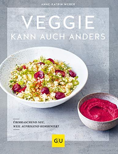 Buchseite und Rezensionen zu 'Veggie kann auch anders: Überraschend neu, weil aufregend kombiniert (GU Themenkochbuch)' von Anne-Katrin Weber