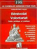 Bénévolat Volontariat : Guide juridique et pratique