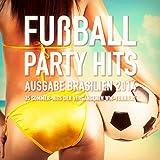 Fußball-Party-Hits - Ausgabe Brasilien 2014 (35 Sommer-Hits der WM-Turniere)