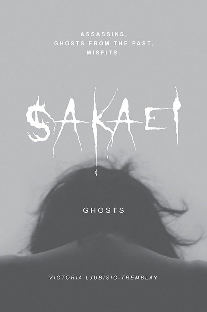 家できた補償Sakaei: Ghosts (English Edition)