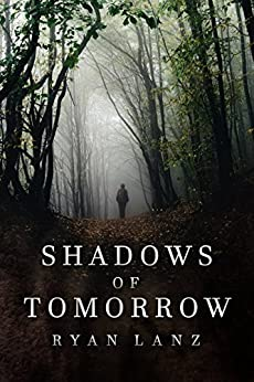 Shadows of Tomorrow: 2 Post-Apocalyptic Short Stories by [Ryan Lanz]