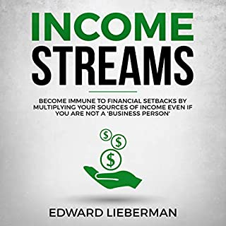 Income Streams: Become Immune to Financial Setbacks by Multiplying Your Sources of Income Even If You Are Not a 'Business Person' cover art