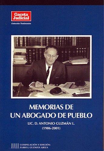 Memorias de un abogado de pueblo: D. Antonio Guzmán L. (1906-2001) (Testimonios nº 1)