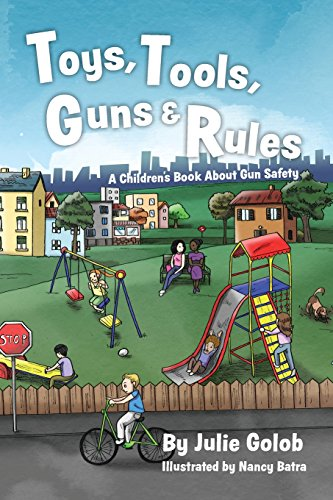 Toys Tools Guns amp Rules: A Children#039s Book About Gun Safety
