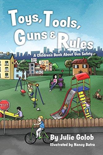 Toys, Tools, Guns & Rules: A Children