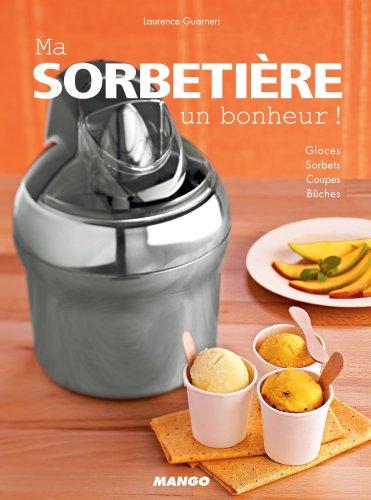 Ma sorbetière, un bonheur ! (Électrochic) (French Edition)