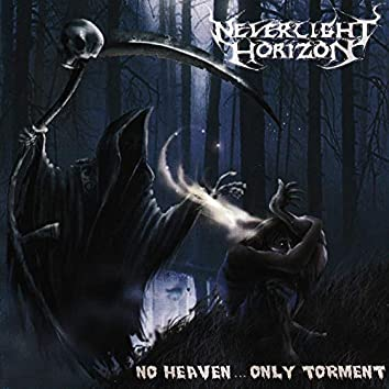 No Heaven... Only Torment