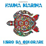 Fauna Marina: Libro Da Colorare Per Adulti | Animali Marini da Colorare
