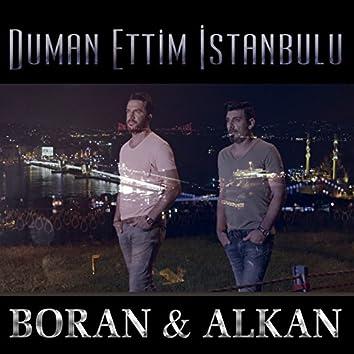 Duman Ettim İstanbul'u (feat. Alkan)