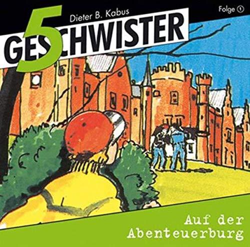 Auf der Abenteuerburg: 5 Geschwister (Folge 1) (5 Geschwister, 1, Band 1)