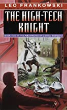 The High-Tech Knight (Adventures of Conrad Stargard, Book 2)