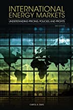 International Energy Markets: Understanding Pricing, Policies, and Profits